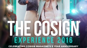 The COSIGN Experience 2016: Fashion, Music, and Art Show